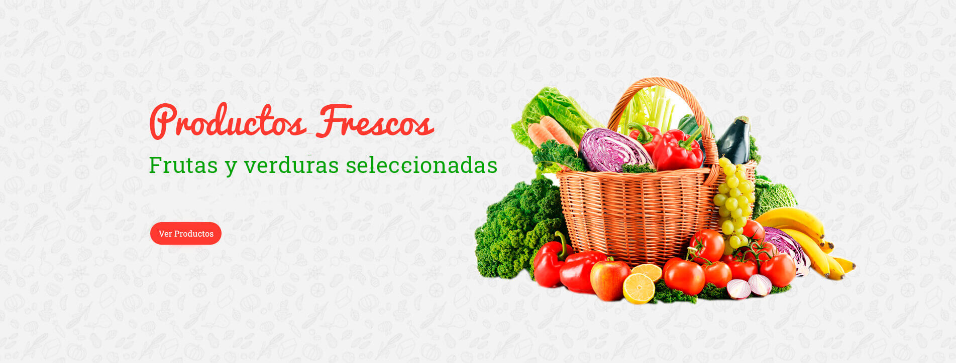 Productos Frescos, Frutas y verduras seleccionadas